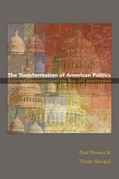 The Transformation of American Politics: Activist Government and the Rise of Conservatism by Paul Pierson