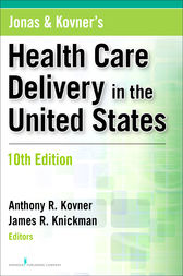 Jonas and Kovner's Health Care Delivery in the United States by Anthony R. Kovner