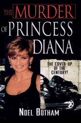 The Murder Of Princess Diana by Noel Botham