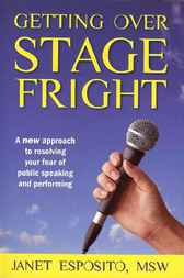 Getting Over Stage Fright by Janet Esposito