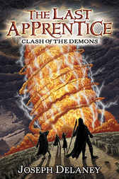 The Last Apprentice: Clash of the Demons (Book 6) by Joseph Delaney