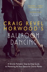 Craig Revel Horwood's Ballroom Dancing: Teach Yourself