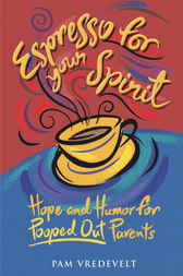 Espresso for Your Spirit by Pam Vredevelt