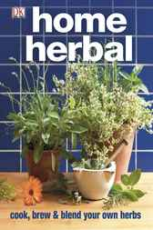 Home Herbal by DK Publishing