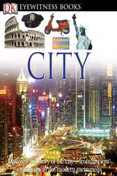 DK Eyewitness Books: City by Philip Steele