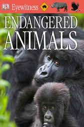 DK Eyewitness Books: Endangered Animals by Ben Hoare