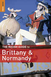 The Rough Guide to Brittany & Normandy by Greg Ward