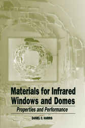Materials for Infrared Windows and Domes by Daniel C. Harris