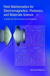 Field Mathematics for Electromagnetics, Photonics, and Materials Science by Bernard Maxum