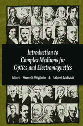 Introduction to Complex Mediums for Optics and Electromagnetics by Werner S. Weiglhofer