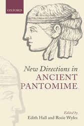 New Directions in Ancient Pantomime by Edith Hall
