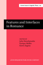 Features and Interfaces in Romance by Julia Herschensohn