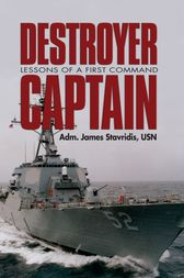 Destroyer Captain by James Stavridis