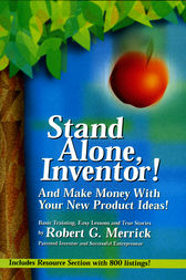 Stand Alone, Inventor! by Robert G. Merrick