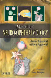 Manual of Neuro-Ophthalmology by Agarwal Amar