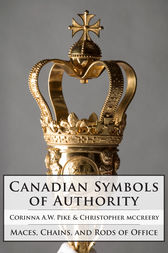Canadian Symbols of Authority by Corinna Pike