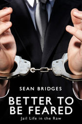 Better to be Feared by Sean Bridges