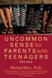 Uncommon Sense for Parents with Teenagers by Michael Riera