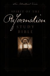 NIV Spirit of the Reformation Study Bible by Zondervan