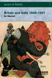 Access to History: Britain and India 1845-1947 by Tim Leadbeater