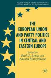 The European Union and Party Politics in Central and Eastern Europe