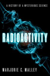 Radioactivity by Marjorie C. Malley