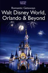 Romantic Getaways: Walt Disney World, Orlando & Beyond by Janet Groene