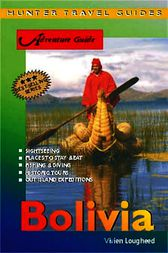 Bolivia Adventure Guide by Vivien Lougheed