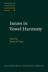Issues in Vowel Harmony by Robert M. Vago