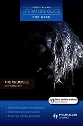 Philip Allan Literature Guide (for GCSE): The Crucible