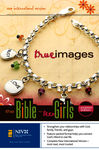 NIV True Images: The Bible for Teen Girls