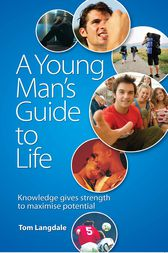 A Young Man's Guide to Life by Tom Langdale