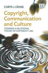 Copyright, Communication and Culture by Carys J. Craig