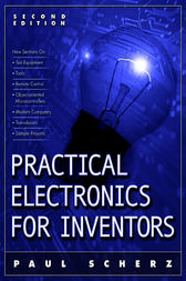 Practical Electronics for Inventors 2/E by Paul Scherz