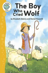 Tadpoles Tales: Aesop's Fables: The Boy Who Cried Wolf by Elizabeth Adams