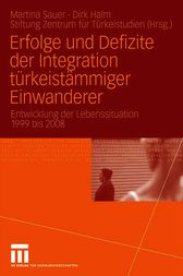 Erfolge und Defizite der Integration t&#252;rkeist&#228;mmiger Einwanderer