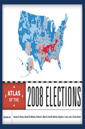 Atlas of the 2008 Elections by Stanley D. Brunn