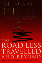 The Road Less Travelled And Beyond by M. Scott Peck