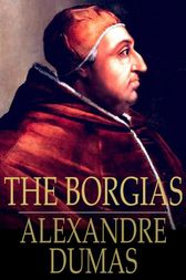 The Borgias by Alexandre Dumas