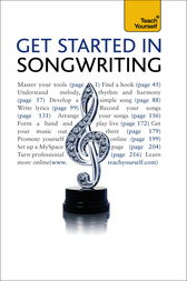 Get Started In Songwriting: Teach Yourself by Sam Inglis