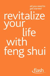 Revitalize Your Life with Feng Shui: Flash by Richard Craze