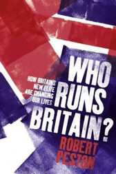 Who Runs Britain? by Robert Peston
