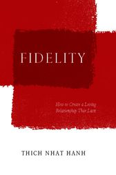 Fidelity by Thich Nhat Hanh