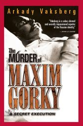 The Murder of Maxim Gorky by Arkadi Vaksberg