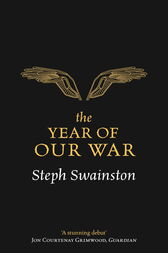The Year of Our War by Steph Swainston