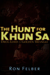The Hunt for Khun Sa by Ron Felber