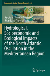 Hydrological, Socioeconomic and Ecological Impacts of the North Atlantic Oscillation in the Mediterranean Region by Sergio M. Vicente-Serrano