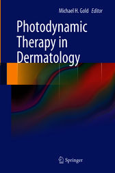 Photodynamic Therapy in Dermatology by Michael H. Gold