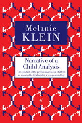 Narrative Of A Child Analysis by The Melanie Klein Trust