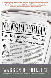 Newspaperman: Inside the News Business at The Wall Street Journal by Warren Phillips
